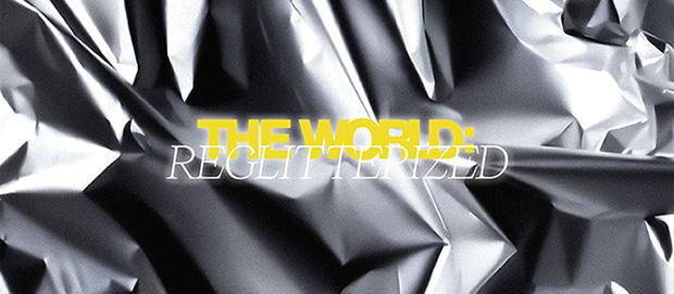 THE WORLD REGLITTERIZED